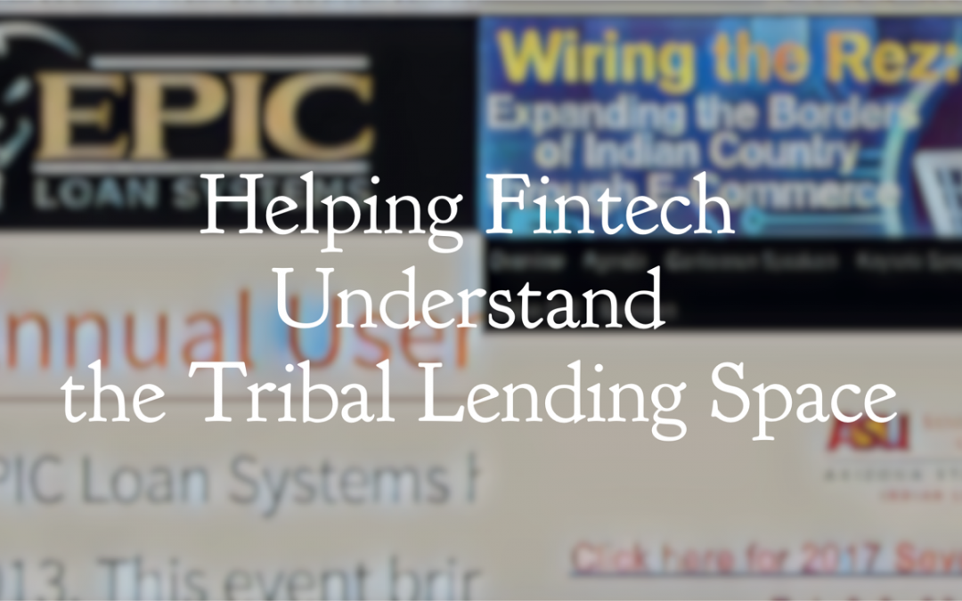 Helping Fintech Understand the Tribal Lending Space
