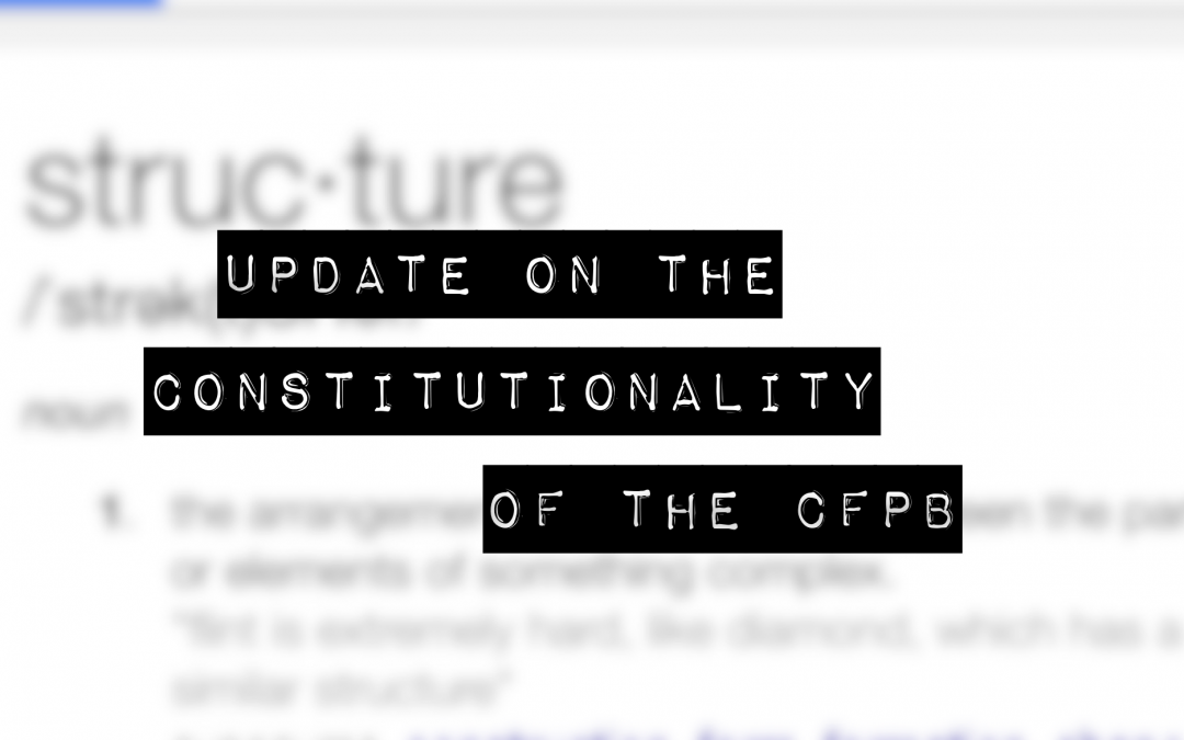 Update on the Constitutionality of the CFPB: PHH v. CFPB