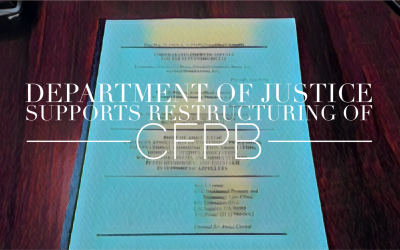 U.S. Dept. of Justice Supports Restructuring of CFPB in Brief to Federal Court