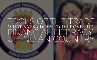 Tools of the Trade: What NAFSA Does to Improve the Financial Literacy of Indian Country